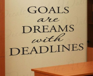 ARE DREAMS WITH DEADLINES Vinyl wall quotes inspirational sayings ...