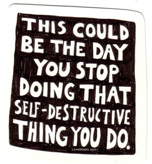 that self destructive thing