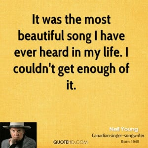 It was the most beautiful song I have ever heard in my life. I couldn ...