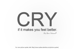 Being Hurt by Someone You Love Quotes - Cry if it makes you feel ...
