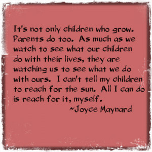 Parenting quote by Joyce Maynard