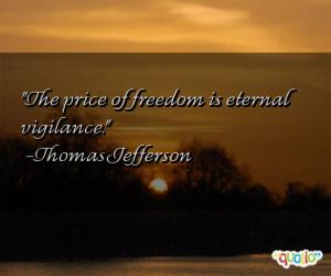 The price of freedom is eternal vigilance. -Thomas Jefferson
