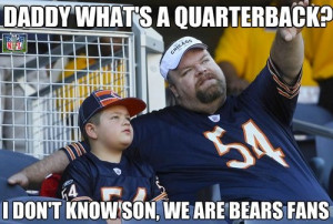 sorry to any Chicago Bears fan, and I know Jay Cutler jokes are ...