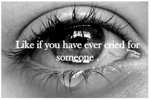 cried for someone, cute, love, pretty, quote, quotes, someone, tears