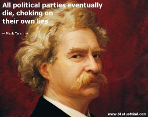 ... die, choking on their own lies - Mark Twain Quotes - StatusMind.com