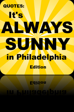 Its Always Sunny In Philadelphia News Photos Topics And Quotes
