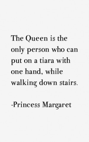 Princess Margaret Quotes & Sayings
