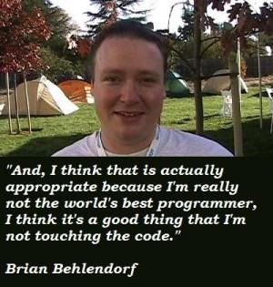 Brian behlendorf famous quotes 1