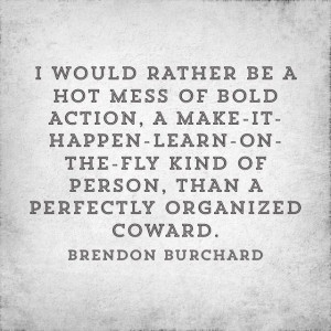 ... , Quotes, My Life, Bold Action, True, Brendon Burchard, Awesome Quote