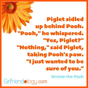 Girlfriendology Pooh quote, be sure of you, friendship quote