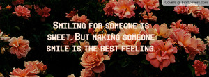 Smiling for someone is sweet. But making someone smile is the best ...
