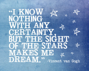 quote print, inspiration, Vincent van Gogh, stars, dream, blue ...