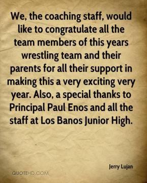 ... thanks to Principal Paul Enos and all the staff at Los Banos Junior