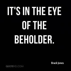 Brack Jones Quotes
