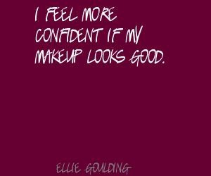 Ellie Goulding makeup quote
