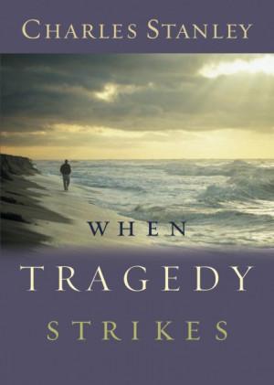 When Tragedy Strikes, bible, bible study, gospel, bible verses