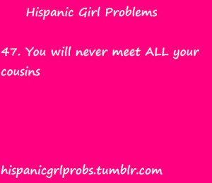 Hispanic Girl Problems: Funny Cousins Quotes, Mexicans Life, Country ...