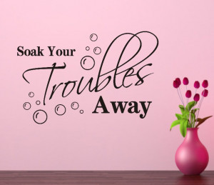 -Your-Troubles-Away-Removable-Wall-Decals-Quotes-Inspirational-Quotes ...