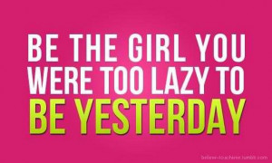 don't be lazy, just do it!