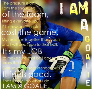 Goalies ⚽ -the best position ever, youd better stay outta my box ...