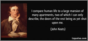 ... , the doors of the rest being as yet shut upon me. - John Keats