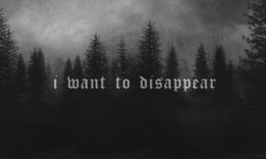 Disappear Tumblr Quotes Disappear tumblr quotes i just