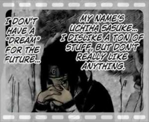 Go Back > Gallery For > Sasuke Quotes And Sayings