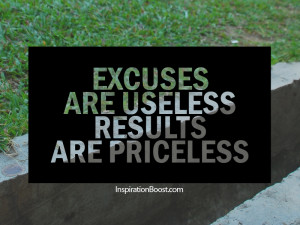 are useless, excuses quotes, results quotes, motivational quotes ...
