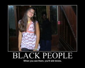 Are you sure racism towards our African American friends isn't funny?