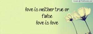 love_is_neither_true-117574.jpg?i