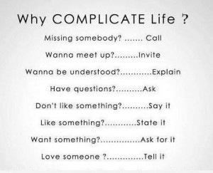 Why Complicate Life, Simplify it, Inspirational Pictures, Motivational ...