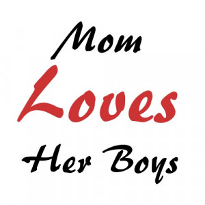 mom loves her boys fridge magnet by originalquotes browse more mom ...