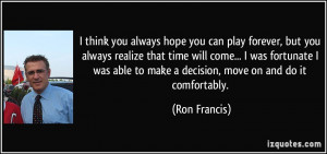 quote-i-think-you-always-hope-you-can-play-forever-but-you-always ...