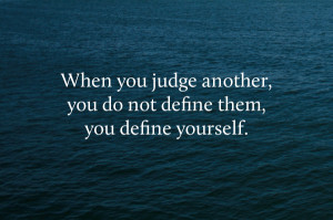 have noticed very often that people are judged more