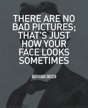This quote is not by a photographer but I thought it was pretty funny.