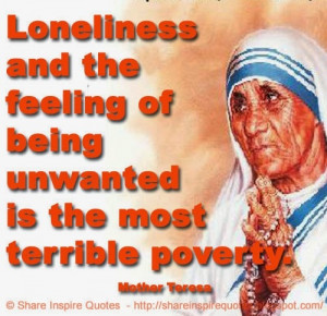 is the most terrible poverty. ~Mother Teresa | Share Inspire Quotes ...
