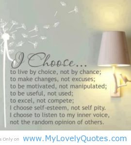 Choose to live by choice cute love quotes my lovely quotes