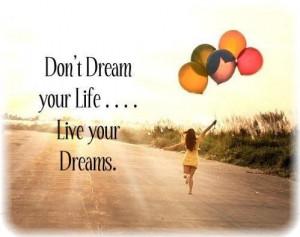 Live Your Dreams!