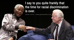 say to you quite frankly that the time for racial discrimination is ...