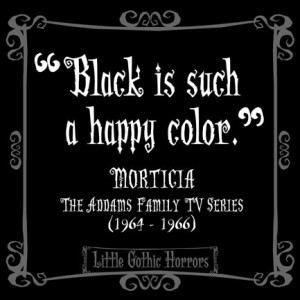 Quotes: Adam Families, Morticia Addams, Gothic Horror, Dark Quotes ...