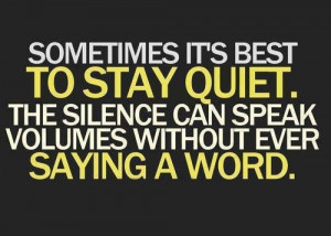 Silence sayings quotes and long good things