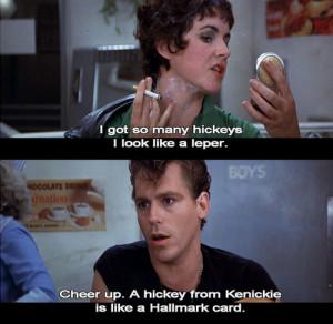 hickey from Kenickie is like a Hallmark card