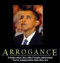 Arrogant narcissism...Obama's calling card