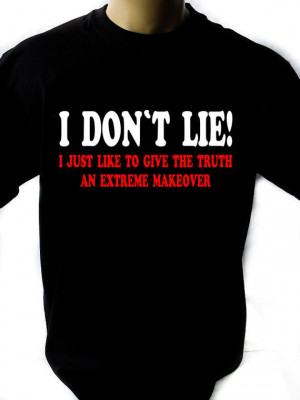 DONT LIE Funny Geek quotes Funny Tee Cool by GiftsbyHeart