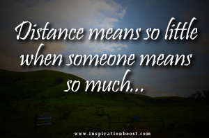 Distance means so little quote