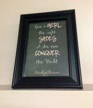 Marilyn Monroe Framed Quote- Give a Girl the Right Shoes and She Can ...