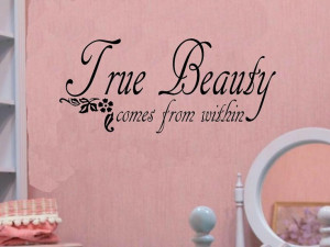 vinyl wall decal quote True beauty comes from within