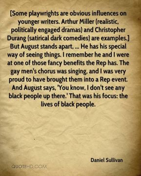younger writers. Arthur Miller (realistic, politically engaged dramas ...