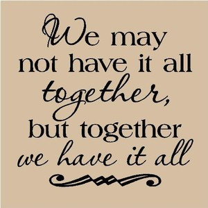 together, but together we have it all vinyl wall art decals sayings ...