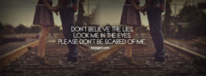 Don't Believe The Lies Look In Eyes Profile Facebook Covers